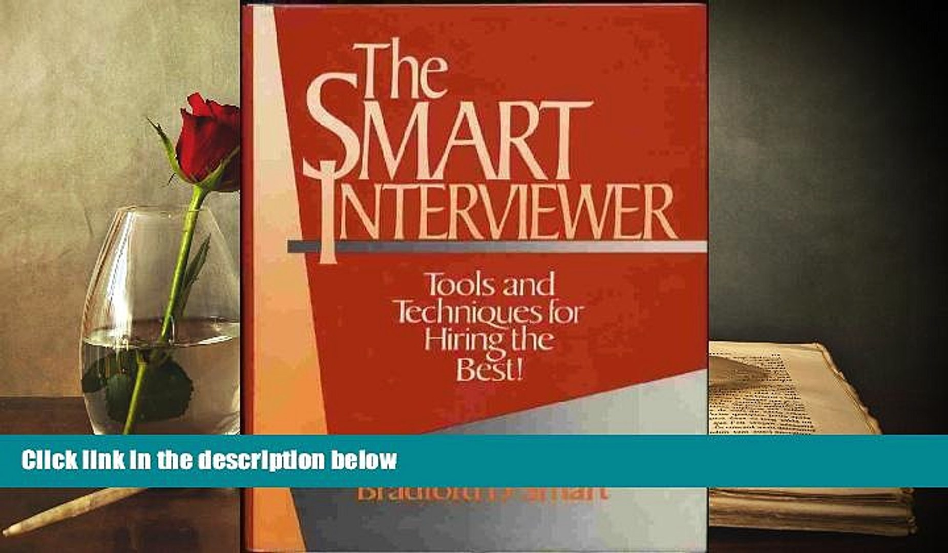 The Smart Interviewer: Tools and Techniques for Hiring the Best