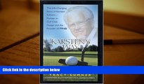Read  Karsten s Way: The Life-Changing Story of Karsten Solheim-Pioneer in Golf Club Design and