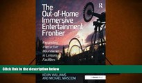 Download  The Out-of-Home Immersive Entertainment Frontier: Expanding Interactive Boundaries in