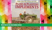 Read  Plows   Planting Implements (Motorbooks International Farm Tractor Color History)  Ebook