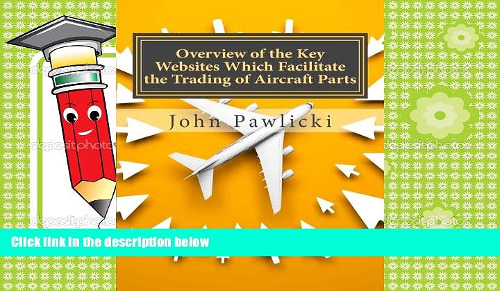 Read  Overview of the Key Websites Which Facilitate the Trading of Aircraft Parts  Ebook READ Ebook