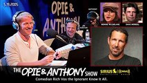 Rich Vos Files The Ignorant Know It All on Opie and Anthony (2005)