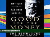 Read  Good for the Money: My Fight to Pay Back America  PDF READ Ebook