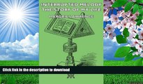 FREE [PDF] DOWNLOAD Interrupted Melody - The Story of My Life Marorie Lawrence Pre Order