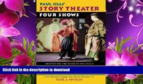 FREE [PDF] DOWNLOAD Paul Sills  Story Theater: Four Shows Paul Sills For Kindle