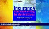Download  Insurance: From Underwriting to Derivatives: Asset Liability Management in Insurance