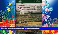 PDF [FREE] DOWNLOAD  Urban Agriculture: Food, Jobs and Sustainable Cities (Publication Series for