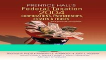 Read Prentice Hall s Federal Taxation 2004: Corporations, Partnerships, Estates and Trusts Populer