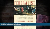 PDF [FREE] DOWNLOAD  The Federalist: The Famous Papers on the Principles of American Government