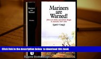 PDF [DOWNLOAD] Mariners Are Warned!: John Lort Stokes and H.M.S. Beagle in Australia, 1837-1843