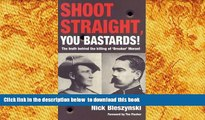 PDF [FREE] DOWNLOAD  Shoot Straight, You Bastards!: The Truth behind the Killing of Breaker Morant