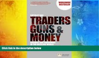 Read  Traders, Guns   Money: Knowns   Unknowns in the Dazzling World of Derivatives, 3rd ed.