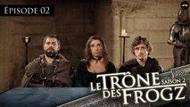Le Trône des Frogz Saison 2 : Episode 2 : Jugement
