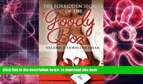 BEST PDF  The Forbidden Secrets of the Goody Box: Relationship Advice That Your Father Didn t Tell