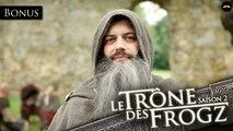 Le Trône des Frogz Saison 2 : Bonus : Réunion Frogine (version longue) - Regarder EP07