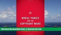 PDF [DOWNLOAD] Moral Panics and the Copyright Wars BOOK ONLINE