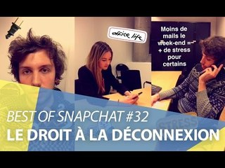 Best-of Snapchat #32 : Le droit à la déconnexion