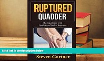 Read Online Ruptured Quadder: My Experience with Bilateral Quadriceps Tendon Rupture Trial Ebook