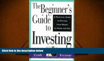 Read  The Beginner s Guide to Investing: A Practical Guide to Putting Your Money to Work for You