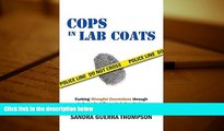 PDF [DOWNLOAD] Cops in Lab Coats: Curbing Wrongful Convictions through Independent Forensic