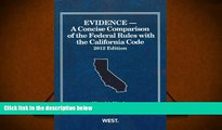 PDF [DOWNLOAD] Evidence, A Concise Comparison of the Federal Rules with the California Code, 2012