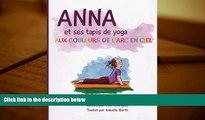 Audiobook  Anna et ses tapis de yoga aux couleurs de l Arc en ciel (French Edition) Full Book