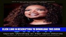Read Online Own It: Oprah Winfrey In Her Own Words (In Their Own Words) Full Ebook