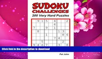 READ book Sudoku Challenges: 200 Very Hard Puzzles (Sudoku Very Hard Challenges) (Volume 1) Pat