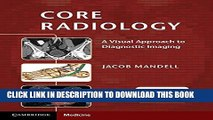 Read Online Core Radiology: A Visual Approach to Diagnostic Imaging Full Books