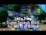 Let's Play Super Smash Bros for Wii U in 1080p at 60fps!