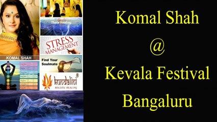 Komal Shah at Kevala Festival Bangaluru