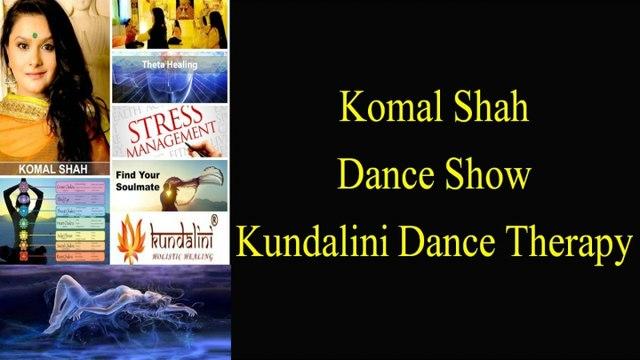 Glimpses of Komal Shah Dance Show   Kundalini Holistic Healing