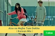 Aise na Mujhe Tum Dekho |Armaan Malik | Love Song ( Korean Mix ) | Short Film | Love Story