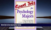 Kindle eBooks  Great Jobs for Psychology Majors (Vgm s Great Jobs Series)  BEST PDF