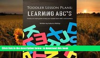 Audiobook  Toddler Lesson Plans: Learning ABC s: Twenty-six week guide to help your toddler learn