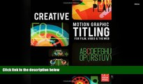 FAVORIT BOOK  Creative Motion Graphic Titling for Film, Video, and the Web: Dynamic Motion Graphic