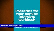 Kindle eBooks  Preparing for your nursing interview workbook [DOWNLOAD] ONLINE