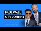 Paul Wall & TV Johnny On Getting Rich Off Grillz