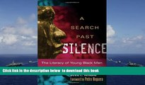 PDF [DOWNLOAD] A Search Past Silence: The Literacy of Young Black Men (Language and Literacy