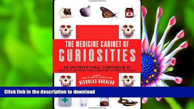 READ book The Medicine Cabinet of Curiosities: An Unconventional Compendium of Health Facts and