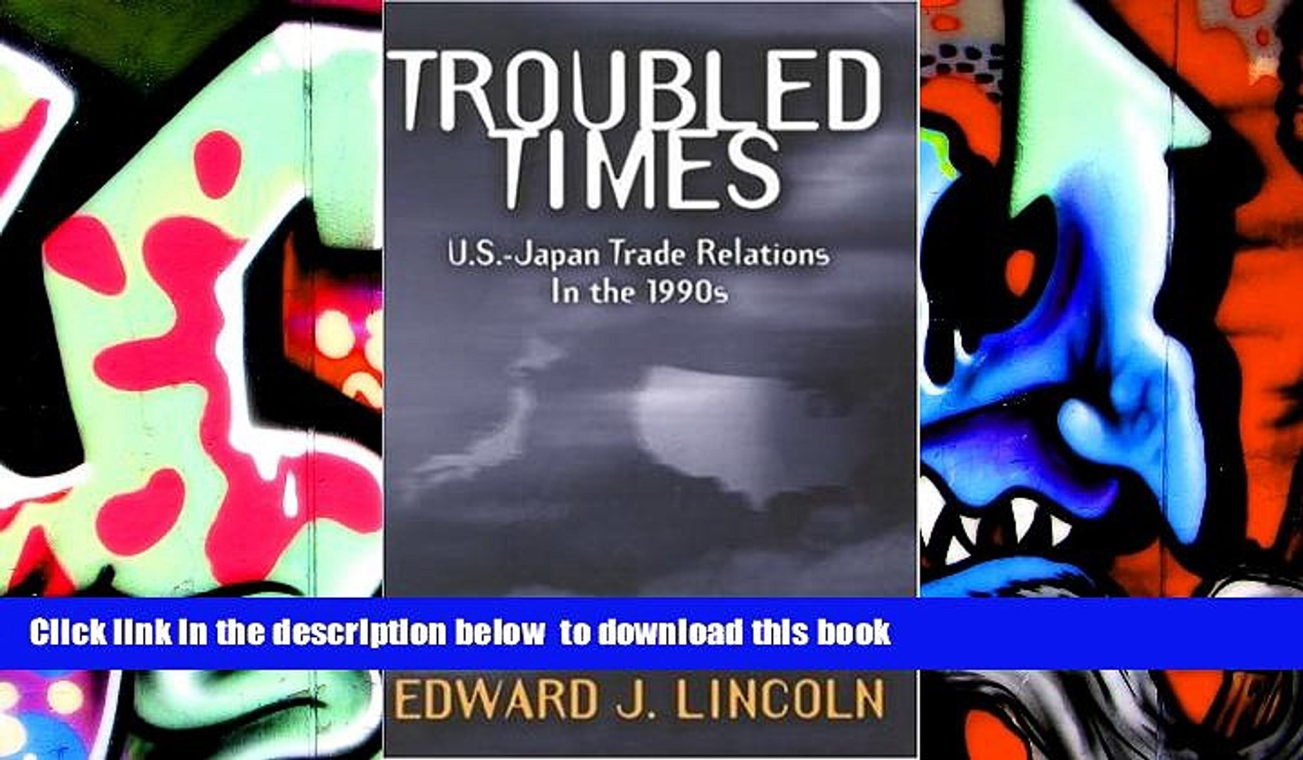 PDF [DOWNLOAD] Troubled Times:   U.S.-Japan Trade Relations in the 1990s TRIAL EBOOK