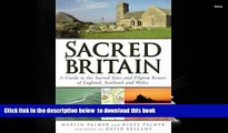 BEST PDF  Sacred Britain: A Guide to the Sacred Sites and Pilgrim Routes of England, Scotland and