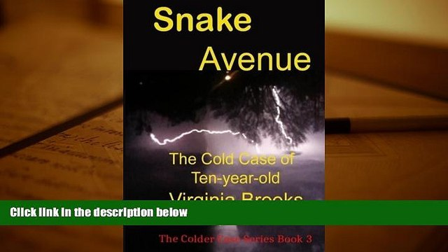 PDF [FREE] DOWNLOAD  Snake Avenue: The Cold Case of Ten-year-old Virginia Brooks (The Colder Case