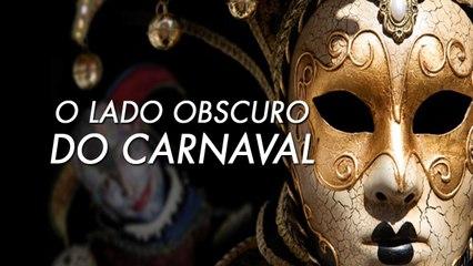 CARNAVAL - O LADO OBSCURO - FESTA DO POVO OU DOS DEMÔNIOS