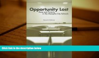 PDF [FREE] DOWNLOAD  Opportunity Lost: Race and Poverty in the Memphis City Schools FOR IPAD
