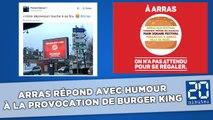 Arras répond avec humour à la provocation de Burger King