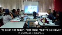 """II. """"To be or not to be"""" : Peut-on ne pas être soi-même ? - Questions et échanges, Geneviève GINVERT"""