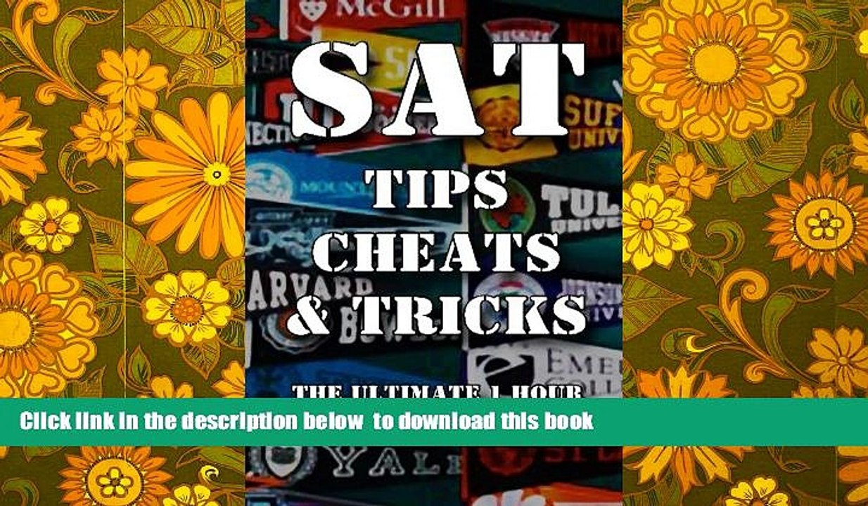 BEST PDF SAT Tips Cheats Tricks - The Ultimate 1 Hour SAT Prep Course: Last  Minute Tactics To
