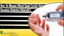 How To Manage Blood Sugar Levels And Regulate Diabetes Naturally