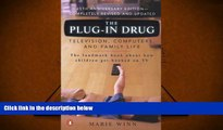 READ ONLINE  The Plug-In Drug: Television, Computers, and Family Life PDF [DOWNLOAD]